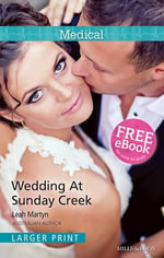 Wedding At Sunday Creek : Mills & Boon Medical Series - Leah Martyn