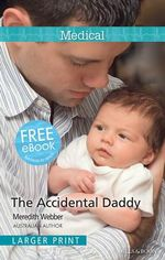 The Accidental Daddy - Meredith Webber