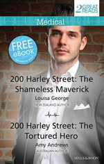 200 Harley Street : The Shameless Maverick / The Tortured Hero : Medical Duo - Louisa George