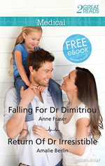 Falling for Dr Dimitriou / Return of Dr Irresistible - Anne Fraser