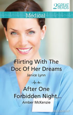 Flirting with the Doc of Her Dreams / After One Forbidden Night... : Medical Duo - Janice Lynn