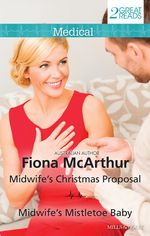 Midwife's Christmas Proposal / Midwife's Mistletoe Baby - Fiona McArthur