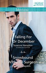 Falling for Dr December / Snowbound with the Surgeon - Susanne Hampton