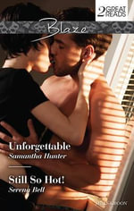 Unforgettable/Still So Hot! : Unforgettable / Still So Hot! - Samantha Hunter