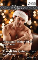 Blaze Duo/Christmas With A Seal/The Mighty Quinns : Ryan - Tawny Weber