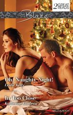Blaze Duo/Oh, Naughty Night!/In Too Close - Leslie Kelly