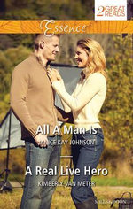 All A Man Is/A Real Live Hero : All A Man Is / A Real Live Hero - Janice Kay Johnson