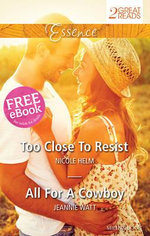 Too Close To Resist / All For A Cowboy : Essence Duo - Nicole Helm