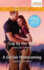 Cop by Her Side / A Sinclair Homecoming - Janice Kay Johnson