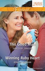 This Good Man / Winning Ruby Heart : Essence Duo - Janice Kay Johnson
