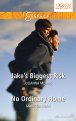 Jake's Biggest Risk / No Ordinary Home - Julianna Morris