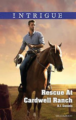 Rescue At Cardwell Ranch - B. J. Daniels