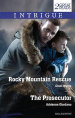 Rocky Mountain Rescue/The Prosecutor : Rocky Mountain Rescue / The Prosecutor - Cindi Myers