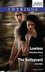 Lawless / The Bodyguard : Mills & Boon Intrigue Series - HelenKay Dimon