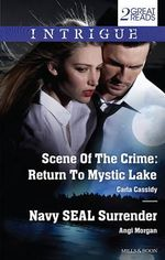 Scene Of The Crime : Return To Mystic Lake/Navy Seal Surrender - Carla Cassidy