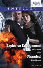 Explosive Engagement / Stranded : Intrigue Duo - Lisa Childs