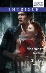 The Wharf/Stalked : The Wharf / Stalked - Carol Ericson