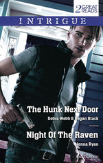 The Hunk Next Door/Night of the Raven - Debra Webb And Regan Black