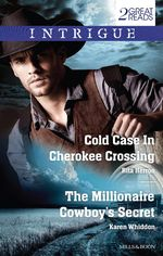 Cold Case in Cherokee Crossing / The Millionaire Cowboy's Secret - Rita Herron