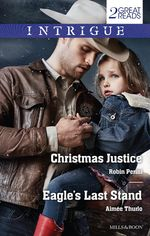 Intrigue Duo/Christmas Justice/Eagle's Last Stand - Robin Perini