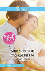 Nine Months To Change His Life : Sweet Series - Marion Lennox