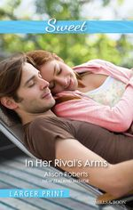 In Her Rival's Arms : Mills & Boon Sweet - Alison Roberts