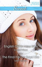 English Girl In New York/The Final Falcon Says I Do : English Girl In New York / The Final Falcon Says I Do - Scarlet Wilson