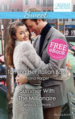 Taming Her Italian Boss / Summer With The Millionaire : Sweet Duo - Fiona Harper