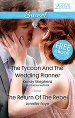 The Tycoon and the Wedding Planner / The Return of the Rebel - Kandy Shepherd