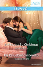 A Princess by Christmas/His Reluctant Cinderella - Jennifer Faye