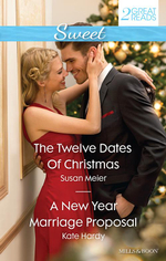 The Twelve Dates of Christmas/A New Year Marriage Proposal - Susan Meier