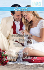A Diamond in Her Stocking / Meet Me Under the Mistletoe - Kandy Shepherd