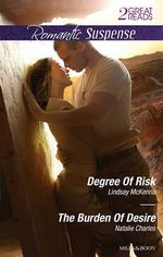 Degree Of Risk/The Burden Of Desire : Degree Of Risk / The Burden Of Desire - Lindsay McKenna