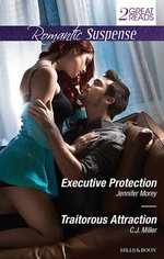 Executive Protection/Traitorous Attraction : Mills & Boon Romantic Suspense - Jennifer Morey