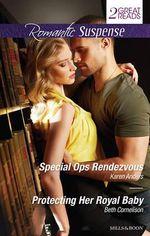 Special Ops Rendezvous / Protecting Her Royal Baby : Romantic Suspense Duo - Karen Anders