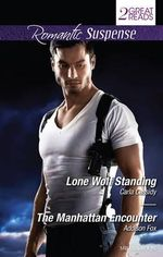 Lone Wolf Standing / The Manhattan Encounter - Carla Cassidy