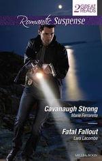 Cavanaugh Strong / Fatal Fallout - Marie Ferrarella