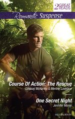 Course Of Action : The Rescue / One Secret Night : Romantic Suspense Duo - Lindsay McKenna