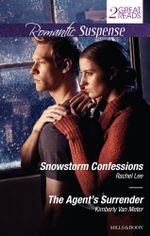 Snowstorm Confessions/the Agent's Surrender - Rachel Lee