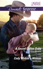 A Secret Colton Baby/Cody Walker's Woman - Karen Whiddon