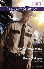 Romantic Suspense Duo/Her Colton Lawman/Texas Stakeout - Carla Cassidy