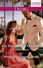 For the Sake of Their Son/Project : Runaway Bride - Catherine Mann