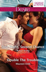One Night, Second Chance/Double The Trouble : One Night, Second Chance / Double The Trouble - Robyn Grady