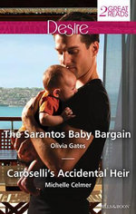 The Sarantos Baby Bargain/Caroselli's Accidental Heir : The Sarantos Baby Bargain / Caroselli's Accidental Heir - Olivia Gates