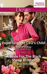 Expecting The Ceo's Child / A Bride For The Black Sheep Brother : Desire Duo - Yvonne Lindsay