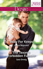 Baby For Keeps/The Texan's Forbidden Fiancee : Mills and Boon Desire - Janice Maynard