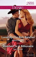 Lured by the Rich Rancher / Matched to A Billionaire - Kathie DeNosky