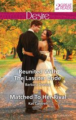 Reunited With The Lassiter Bride / Matched To Her Rival : Desire Duo - Barbara Dunlop