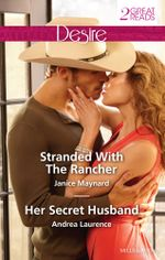 Stranded with the Rancher / Her Secret Husband - Janice Maynard