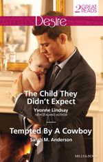 The Child They Didn't Expect / Tempted by A Cowboy - Yvonne Lindsay